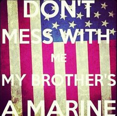 Don't #mess with me. My #brothers a #Marine #American #flag #SemperFi ...