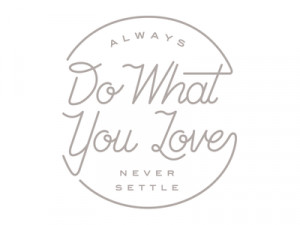 cute, fonts, happiness, life, love, never settle, quote, typography