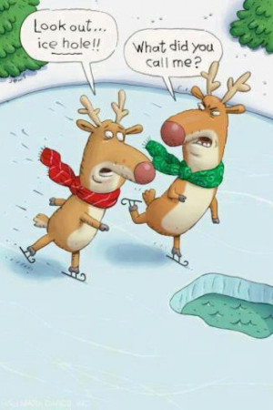 Funny Reindeer Cartoon Picture - Look out ice hole. What did you just ...