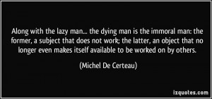 Along with the lazy man... the dying man is the immoral man: the ...