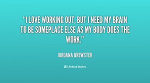 quote-Jordana-Brewster-i-love-working-out-but-i-need-118884_3.png