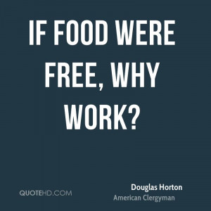 Douglas Horton Food Quotes