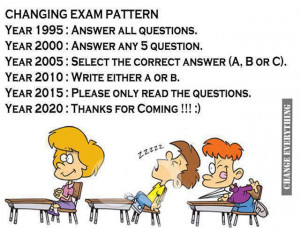 Joke of the day…..Changing exam pattern