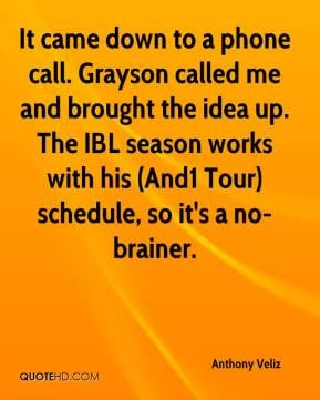 It came down to a phone call. Grayson called me and brought the idea ...