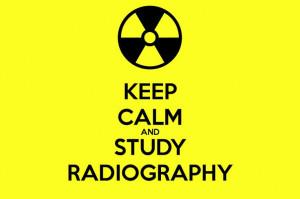 KEEP CALM AND STUDY RADIOGRAPHY