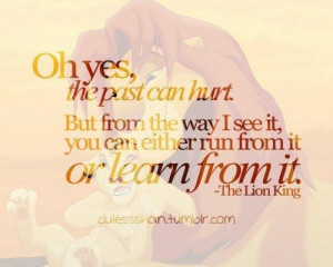 Oh Yes, The Past Can Hurt. But From The Way I See It, You Can Either ...