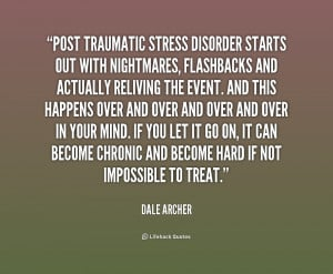 quote-Dale-Archer-post-traumatic-stress-disorder-starts-out-with ...