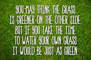 Greener Grass Quote