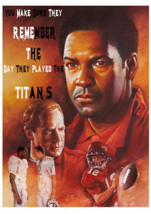 Remember The Titans - best football sports film EVER...
