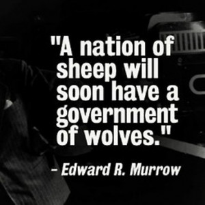 nation of sheep will beget a government of wolves.
