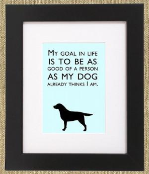 Dog Quotes Framed Labrador Retriever Print