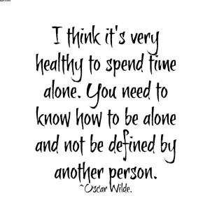 Healthy To Spend Time Alone. You Need To Know How To Be Alone And Not ...