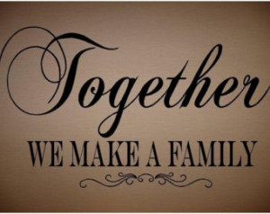 VINYL QUOTE - Together We Make A Family-special buy any 2 quotes and ...