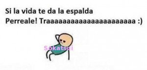 la vida #spanish quotes #perreale #chistoso