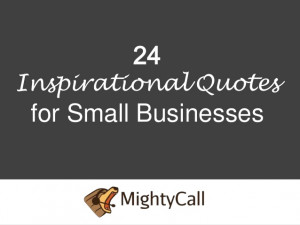 24Inspirational Quotesfor Small Businesses