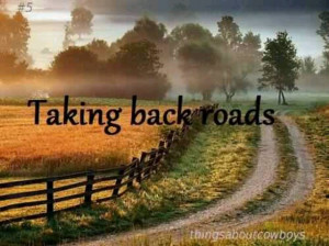 Cross Country Quotes >> Country Back Road Quotes. QuotesGram