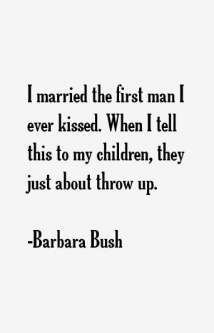Barbara Bush Quotes & Sayings