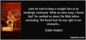 More Eddie Vedder Quotes