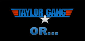 Taylor Gang Or Die Quotes Picture