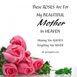 ... Loving Memory Cards These ROSES Are For My BEAUTIFUL Mother In HEAVEN
