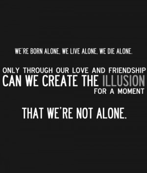 ... Quotes, Die Alone, Born Alone, Alone Orson Wells Quotes, Orson Welles