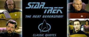 Favorite Star Trek: The Next Generation Classic Quotes