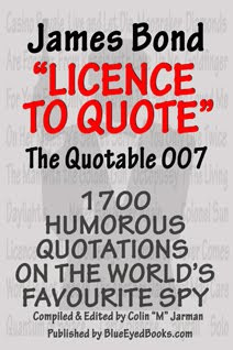 JAMES BOND QUOTES BOOK - Licence To Quote: The Quotable Double-0 Seven