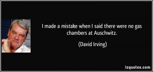 quote-i-made-a-mistake-when-i-said-there-were-no-gas-chambers-at ...