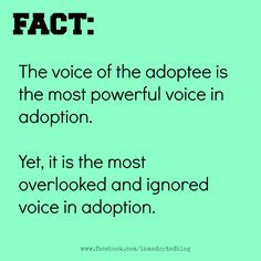 Adoption is about the adoptee #adoption #adoptee More