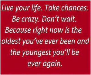 Live your life crazy quotes