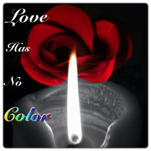 Love has no color, created by mi amor Dontae Woods