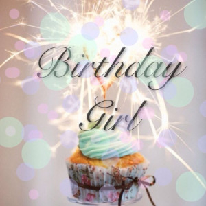 Birthday Girl | Happy Birthday ~ | Pinterest