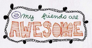 My friends are awesome friendship quote