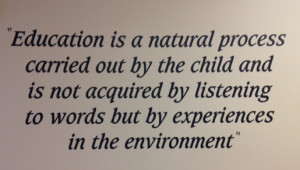 This quote from Dr. Maria Montessori lays out the foundation of her ...