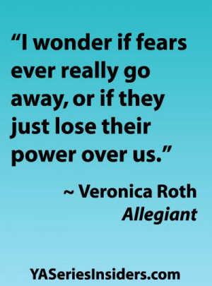 Great quote about fear from Veronica Roth. #Divergent