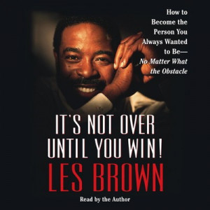 Les brown quotes and sayings