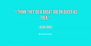 quote-Laura-Innes-i-think-they-do-a-great-job-18740.png