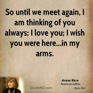 So until we meet again, I am thinking of you always; I love you; I ...