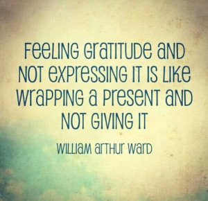 ... it is like wrapping a present and not giving it. ~William Arthur Ward