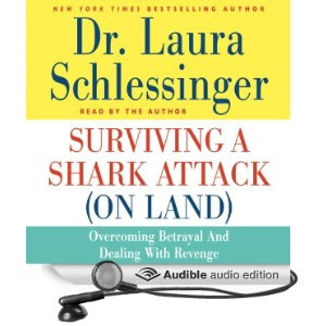 ... Shark Attack (On Land): Overcoming Betrayal and Dealing with Revenge
