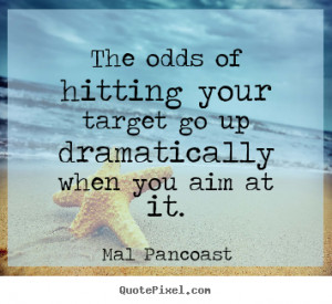 quotes about inspirational by mal pancoast make personalized quote ...