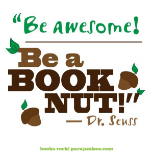 Be Awesome! Be a Book Nut!