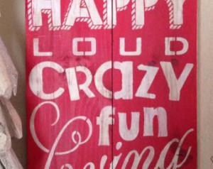 Welcome to our Happy Loud Crazy Fun Loving Home- sign ...