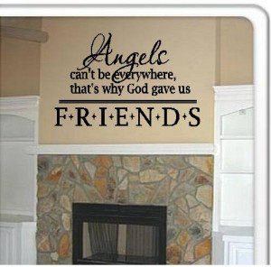 Quote-Angels Can't Be Everywhere That's Why God Gave Us Friends