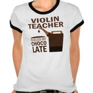 Violin Teacher Funny Chocolate Tees