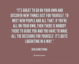 quote-Dido-Armstrong-its-great-to-go-on-your-own-61460.png