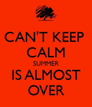 summer is almost over