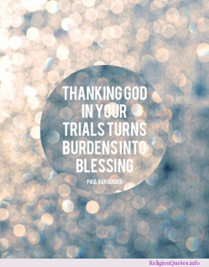 Thanking god in your trials turns burdens into blessing