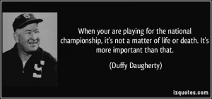 More Duffy Daugherty Quotes