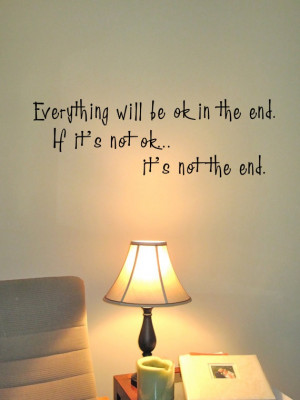 It's not the end - removeable wall quote. $20.00, via Etsy.